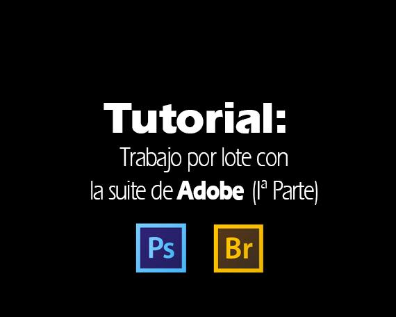 Tutorial Trabajo por lote con la suite de Adobe (2)