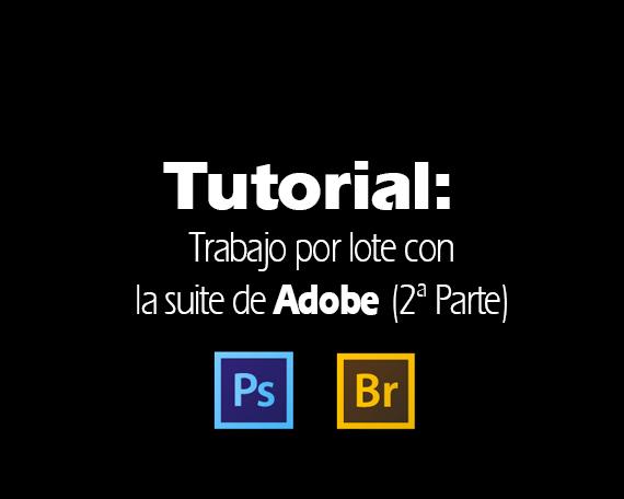 Tutorial Trabajo por lote con la suite de Adobe (3)