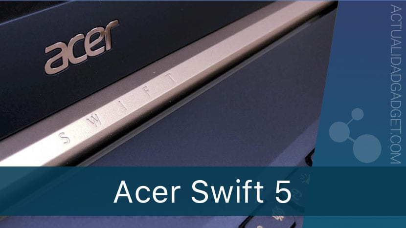 Acer Swift 5 - Análisis completo