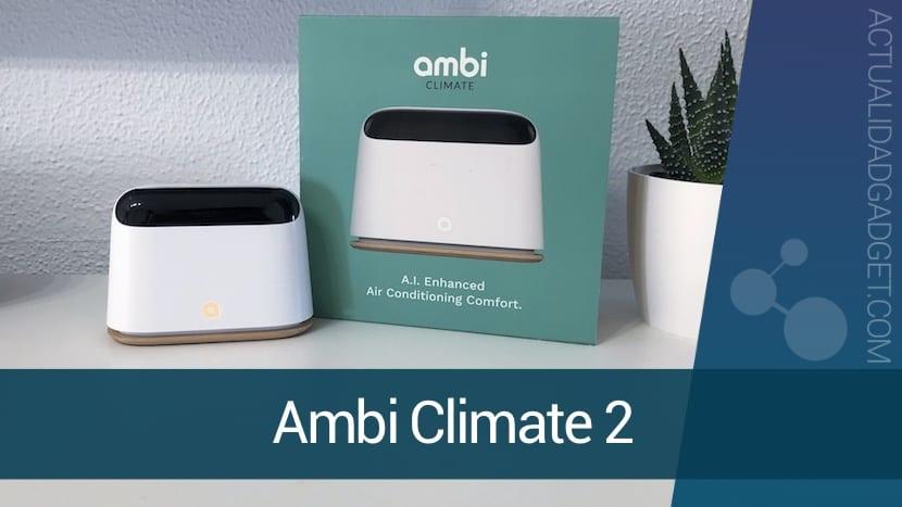 Ambi Climate 2 vuelve inteligente y más sano tu aire acondicionado