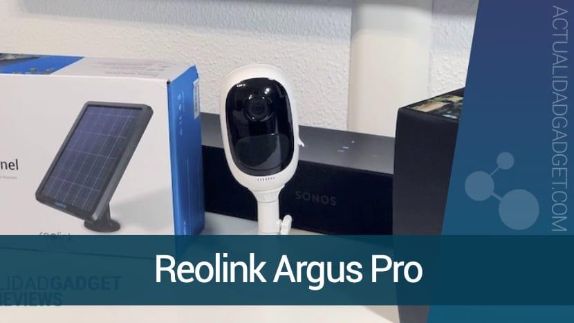 Argus Pro, analizamos lo último en videovigilancia de Reolink