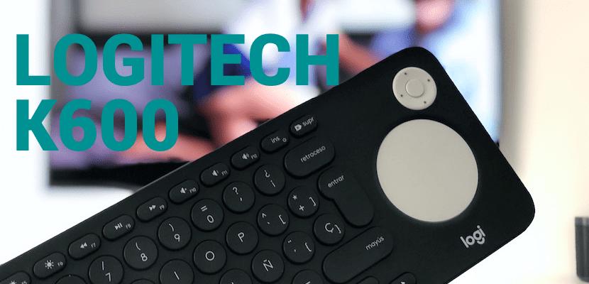 Logitech K600, analizamos el mejor teclado multiusos para Smart TV