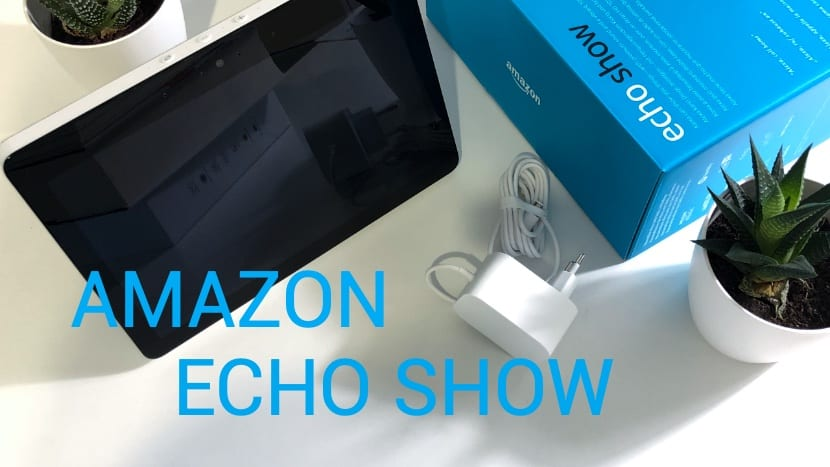 Amazon Echo Show, análisis: Gran altavoz y gran pantalla con Alexa